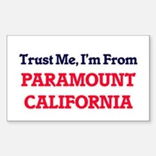 Trust Me, I'm from Paramount California Decal