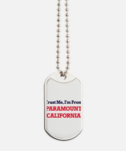 Trust Me, I'm from Paramount California Dog Tags