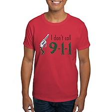 I Don't Call 911 T-Shirt