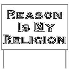 Reason Is My Religion Yard Sign