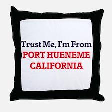 Trust Me, I'm from Port Hueneme Calif Throw Pillow