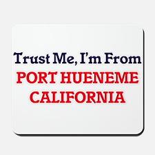 Trust Me, I'm from Port Hueneme Californ Mousepad
