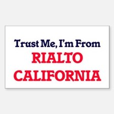 Trust Me, I'm from Rialto California Decal