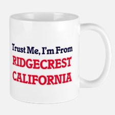 Trust Me, I'm from Ridgecrest California Mugs