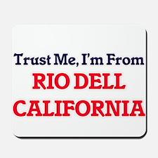 Trust Me, I'm from Rio Dell California Mousepad