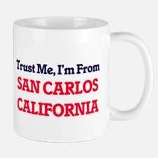 Trust Me, I'm from San Carlos California Mugs