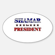 SHAMAR for president Oval Decal