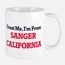 Trust Me, I'm from Sanger California Mugs