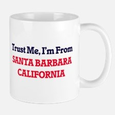 Trust Me, I'm from Santa Barbara California Mugs