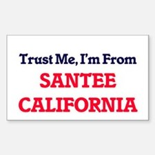 Trust Me, I'm from Santee California Decal