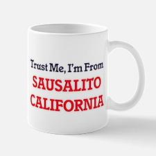 Trust Me, I'm from Sausalito California Mugs