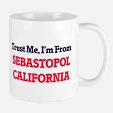 Trust Me, I'm from Sebastopol California Mugs
