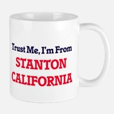 Trust Me, I'm from Stanton California Mugs