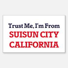 Trust Me, I'm from Suisun City California Decal
