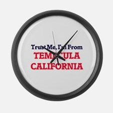 Trust Me, I'm from Temecula Calif Large Wall Clock