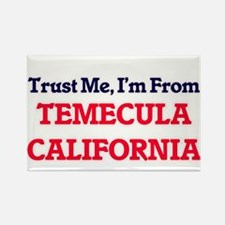 Trust Me, I'm from Temecula California Magnets