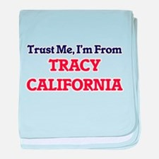 Trust Me, I'm from Tracy California baby blanket