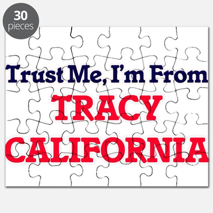 Trust Me, I'm from Tracy California Puzzle