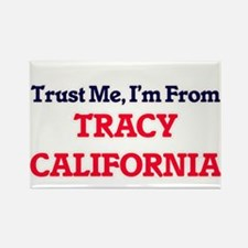 Trust Me, I'm from Tracy California Magnets