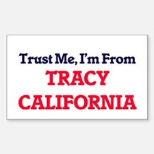 Trust Me, I'm from Tracy California Decal