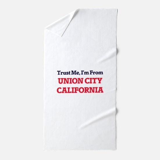 Trust Me, I'm from Union City Californ Beach Towel
