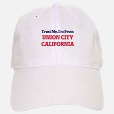 Trust Me, I'm from Union City California Baseball Baseball Cap
