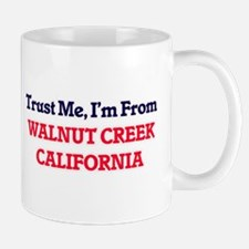 Trust Me, I'm from Walnut Creek California Mugs