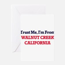Trust Me, I'm from Walnut Creek Cal Greeting Cards