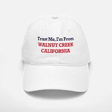 Trust Me, I'm from Walnut Creek California Baseball Baseball Cap