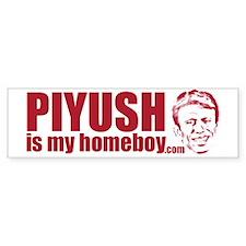 Piyush Is My Homeboy Bumper Bumper Sticker
