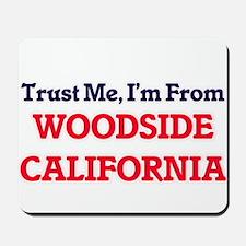 Trust Me, I'm from Woodside California Mousepad