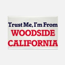 Trust Me, I'm from Woodside California Magnets