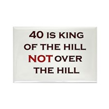 40 Is King Of The Hill Rectangle Magnet