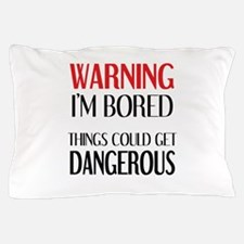 WARNING: I'M BORED Pillow Case