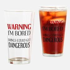 WARNING: I'M BORED Drinking Glass