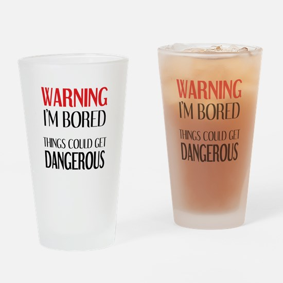 WARNING: I'M BORED Drinking Glass