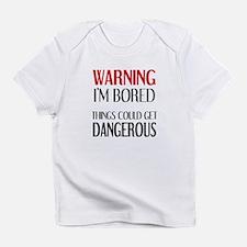 WARNING: I'M BORED Infant T-Shirt