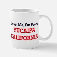 Trust Me, I'm from Yucaipa California Mugs