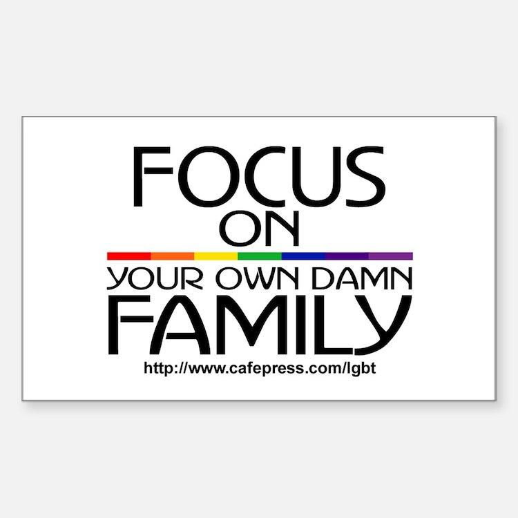 FOCUS ON YOUR OWN DAMN FAMILY Sticker (Rectangular
