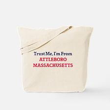 Trust Me, I'm from Attleboro Massachusett Tote Bag