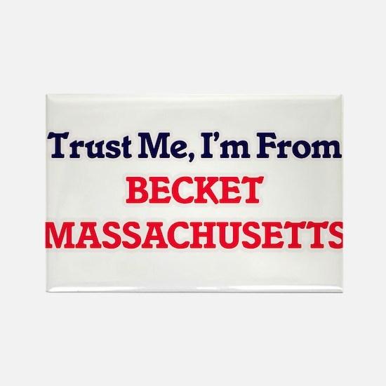 Trust Me, I'm from Becket Massachusetts Magnets