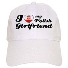I love my Polish girlfriend Baseball Cap