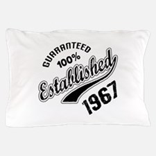 Guaranteed 100% Established 1967 Pillow Case