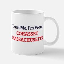 Trust Me, I'm from Cohasset Massachusetts Mugs