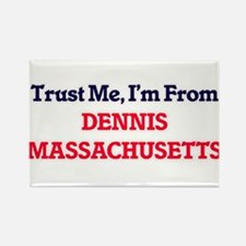 Trust Me, I'm from Dennis Massachusetts Magnets