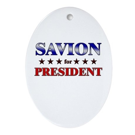 SAVION for president Oval Ornament
