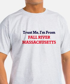 Trust Me, I'm from Fall River Massachusett T-Shirt
