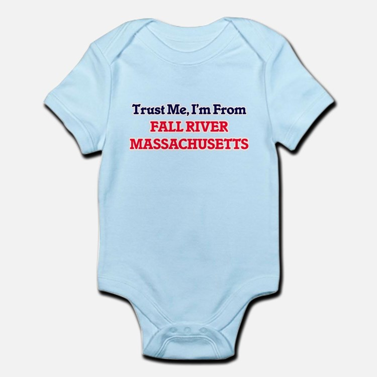 Trust Me, I'm from Fall River Massachuse Body Suit