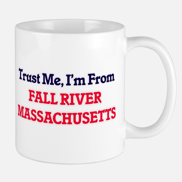 Trust Me, I'm from Fall River Massachusetts Mugs