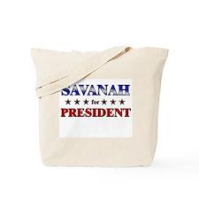 SAVANAH for president Tote Bag
